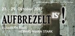 Einladung AUFBREZELT IS' - Ausstellung Elisabeth Rass, Herwig Maria Stark, 2017